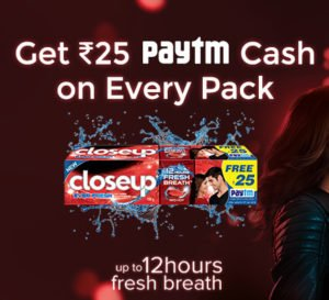 Rs. 25 Paytm Cash With Every Close up Pack