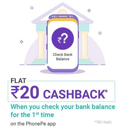 Check Balance Get Rs. 20 Cashback at Phonepe