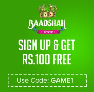 Sign Up Get Rs. 100 Free on Baadshah Poker
