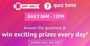 Amazon Quiz Answers Today and Win Prizes Everyday 2021