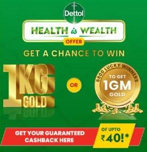 Get Rs. 40 Assured Cashback With Dettol Health Is Wealth Offer